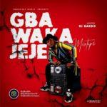 [Mixtape] DJ Baddo – Gba WakaJeje Mix