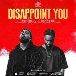 [Music] Tspize ft. Sarkodie – Disappoint You