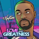 DJ Neptune – Love And Greatness (EP)