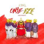 [Music] CDQ – Onye Eze