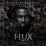 GospelOnDeBeatz – Flux (The Album)