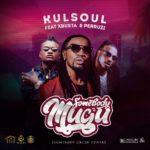 [Music] Kulsoul – Someboby Mugu feat Xbusta & Peruzzi