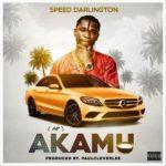 [Music] Speed Darlington – Akamu
