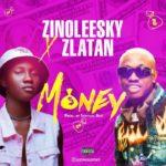 [Music] Zinoleesky ft. Zlatan Ibile – Money