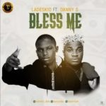 [Music] Ladeskid ft. Danny S – Bless Me