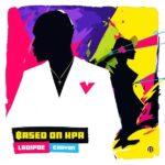 [Music] Ladipoe ft. Crayon – Based On Kpa