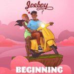 [Music] Joeboy – Beginning