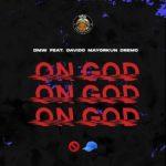 [Lyrics] DMW ft. Davido x Mayorkun x Dremo – On God