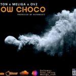 Fton  ft.  Meliga & Ov2 – Blow Choco