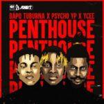 Dapo Tuburna  ft. Ycee x Psycho Yp – Penthouse