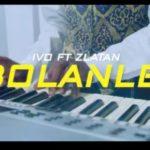 [Video] Zlatan  ft IVD – Bolanle