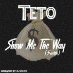 Teto – Show Me The Way (freestyle)