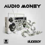 [Lyrics] Rudeboy – Audio Money